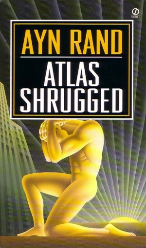 Ayn Rand - Atlas Shrugged
