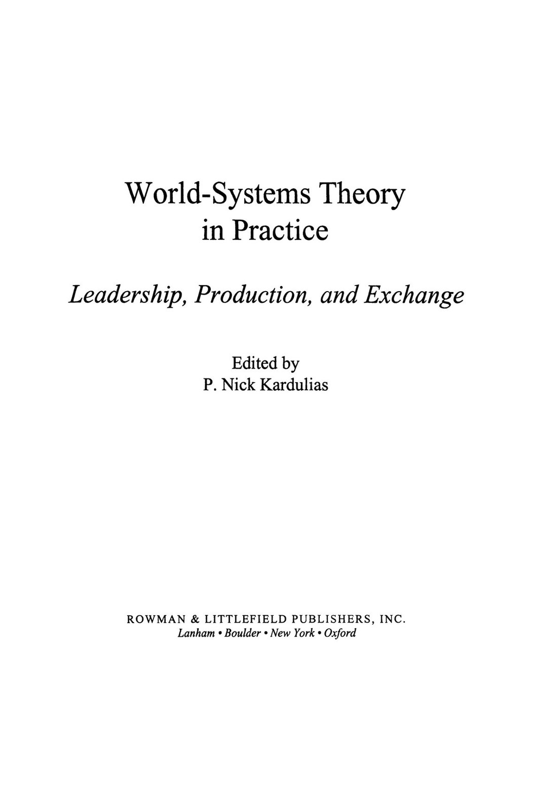 World-Systems Theory in Practice: Leadership, Production, and Exchange