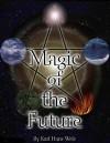Магия будущего. Практическое руководство